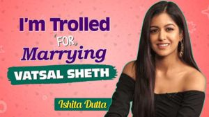 Ishita Dutta BLASTS trolls who send her HATE messages for marrying Vatsal Sheth