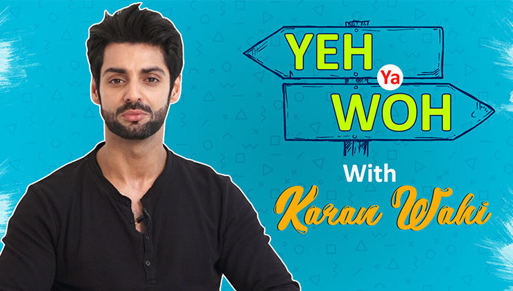 Yeh Ya Woh: Karan Wahi CONFESSES his liking for Sara Ali Khan
