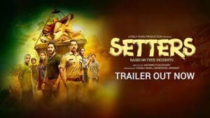 Setters movie Trailer