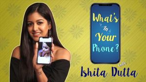 'What's In Your Phone': Ishita Dutta HATES Her Mom For NOT Picking Up Her Calls