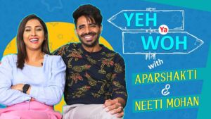 Aparshakti Khurana and Neeti Mohan play the fun game of 'Yeh Ya Woh'