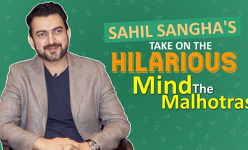 Sahil Sangha's take on the HILARIOUS 'Mind The Malhotras'