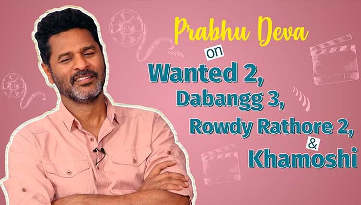 Prabhu Deva's CONFESSIONS on 'Wanted 2' and 'Dabangg 3'