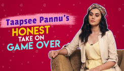 Taapsee Pannu's most HONEST take on 'Game Over'