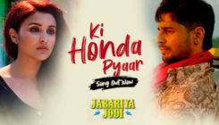 'Jabariya Jodi' song 'Ki Honda Pyaar': Sidharth Malhotra and Parineeti Chopra's soulful track will win your heart