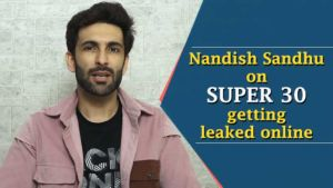 'Super 30' LEAKED: Nandish Sandhu opens up about Hrithik Roshan's film being hit by piracy