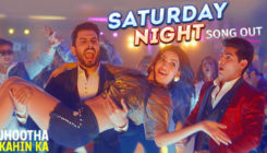 'Jhootha Kahin Ka' song 'Saturday Night': Natasha Stankovic, Sunny Singh, Omkar Kapoor bring on the party anthem of the year