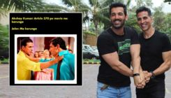 Akshay Kumar has an EPIC reply for memes made on him and John Abraham fighting for Article 370 script