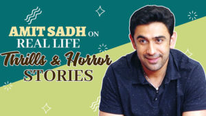 Amit Sadh on his real life thrills and horror stories