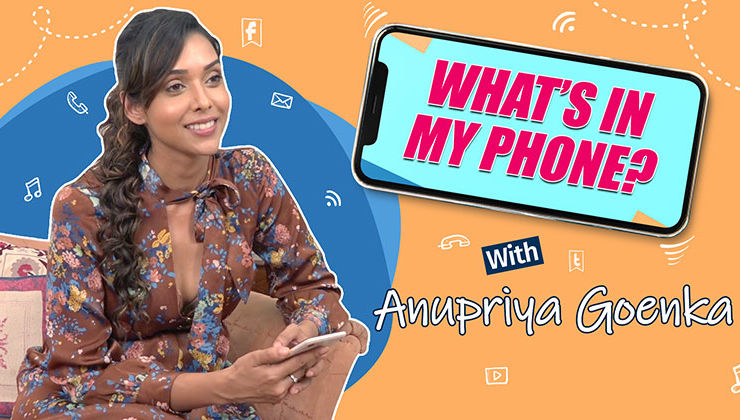 Anupriya Goenka reveals some secrets hidden in her phone