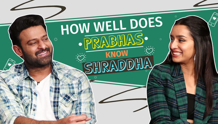 How well does Prabhas know 'Saaho' co-star Shraddha Kapoor