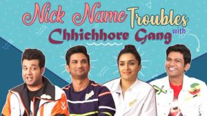 'Chhichhore' gang REVEALS their crazy weird nick names
