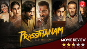 Prassthanam Movie Review Sanjay Dutt