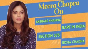 Meera Chopra opens up on 'Section 375' and working with Akshaye Khanna and Richa Chadha