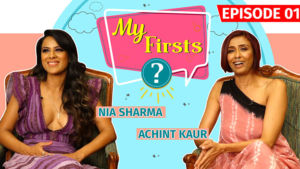 Nia Sharma and Achint Kaur reveal experiences of First Audition and Rejection