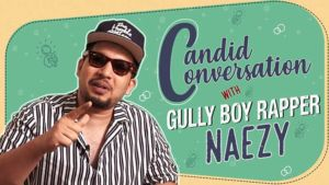 Candid conversation with 'Gully Boy' rapper Naezy