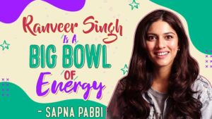 Ranveer Singh is a big bowl of energy: Sapna Pabbi