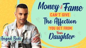 Angad Bedi: Money and fame can't give the affection you get from your daughter