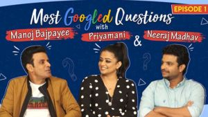 Manoj Bajpayee, Priyamani and Neeraj Madhav answer Google's most asked questions