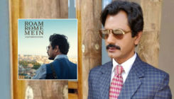 'Roam Rome Mein': Nawazuddin Siddiqui starrer to be screened at Busan International Film Festival