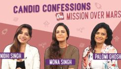 Mona Singh, Nidhi Singh and Palomi Ghosh's candid confessions on 'Mission Over Mars'