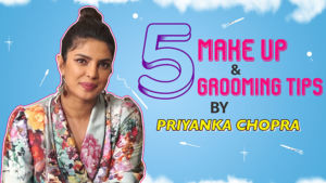 5 Makeup and grooming tips by Priyanka Chopra