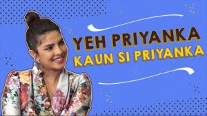 Priyanka Chopra plays the fun game of 'Yeh Priyanka Kaun Si Priyanka'