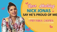 Priyanka Chopra: I love hearing Nick Jonas say he's proud of me