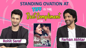 Standing ovation at TIFF is the best compliment for 'The Sky Is Pink': Farhan Akhtar and Rohit Saraf