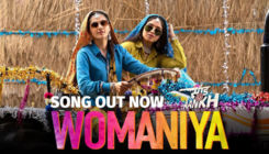'Womaniya' song : Taapsee Pannu and Bhumi Pednekar celebrate womanhood in this peppy song
