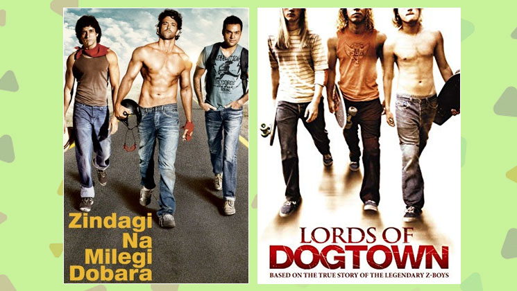 Zindagi Na Milegi Dobara and The Lords of Dogtwon