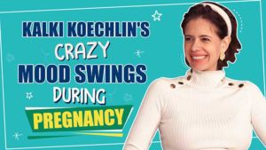 Mom-To-Be Kalki Koechlin reveals about her crazy mood swings during pregnancy