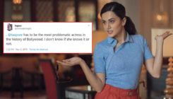 Taapsee Pannu HITS BACK at troll for calling her 'The most problematic actress'