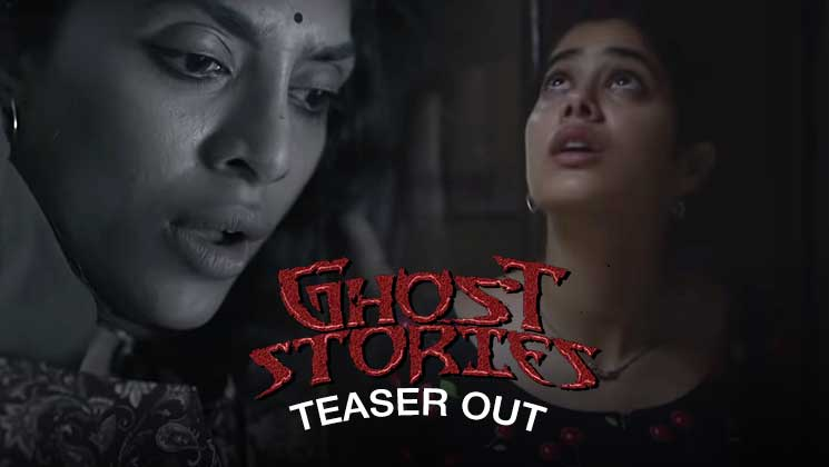 Ghost Stories Teaser: Janhvi Kapoor and Sobhita Dhulipala starrer will send chills down your spine | Bollywood Bubble