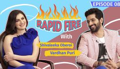 Vardhan Puri and Shivaleeka Oberoi's thrilling rapid fire round