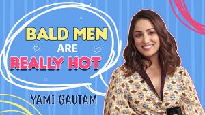 Yami Gautam: Bald men are really hot