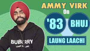 Punjabi Star Ammy Virk's honest take on making a mark in Bollywood with '83' & 'Bhuj'