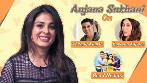 Anjana Sukhani's quirky take on playing Akshay Kumar's sister in Kareena Kapoor starrer 'Good Newwz'