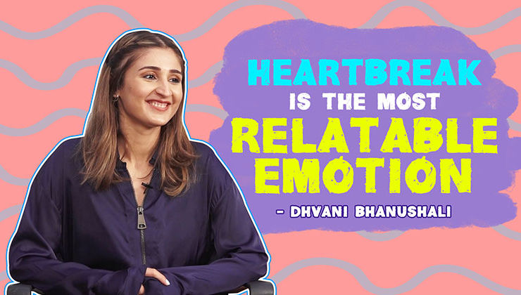 Dhvani Bhanushali: Heartbreak is the most relatable emotion