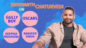 Siddhanth Chaturvedi opens up on 'Gully Boy', Oscars, Deepika Padukone and Ranveer Singh