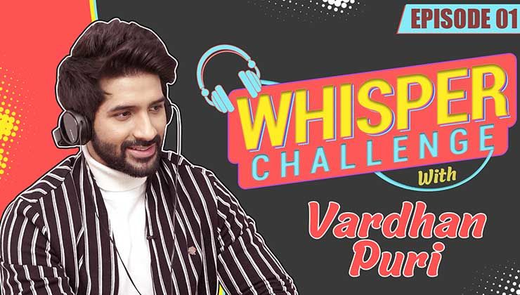 Vardhan Puri nails the whisper challenge with panache