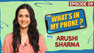 'Love Aaj Kal' actress Arushi Sharma reveals some hidden personal secrets
