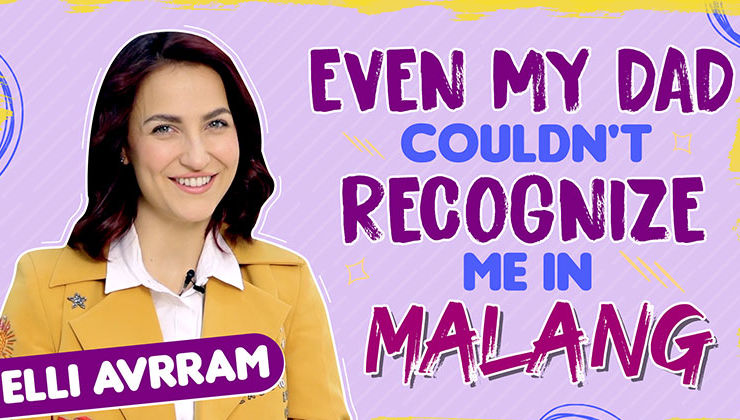 Elli AvrRam: Even my dad couldn't recognise me in 'Malang'
