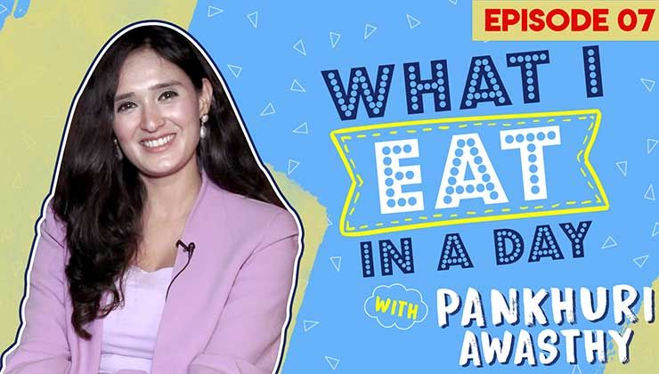 Pankhuri Awasthy shares her diet secrets in a fun segment of 'What I Eat In A Day'