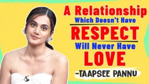 Taapsee Pannu's strong stand on how a relationship without respect will never have love