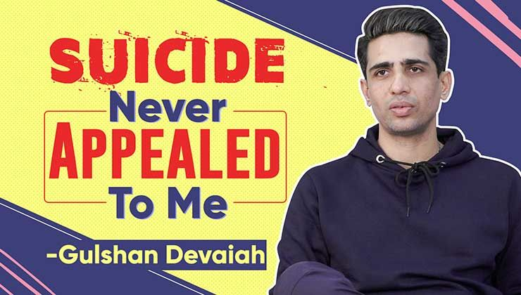 Gulshan Devaiah's powerfull stand on suicide; says,