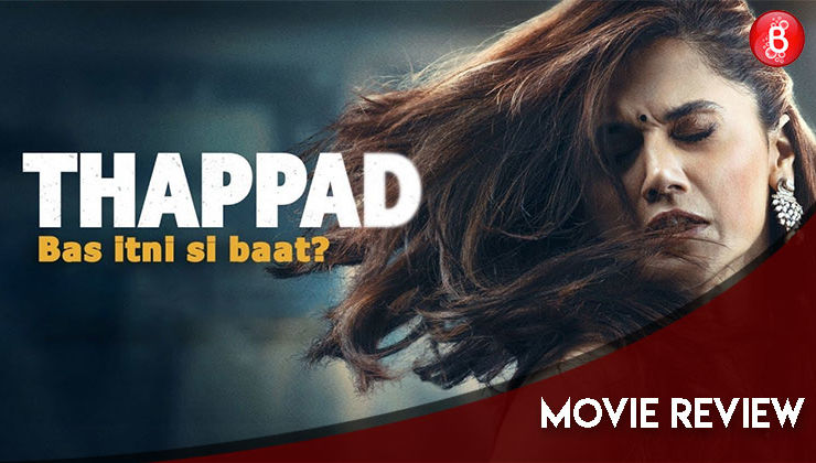 'Thappad' Movie Review: Taapsee Pannu's riveting social drama questions the very fabric of marriage and its unsaid rules