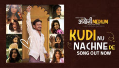 'Kudi Nu Nachne De' Song Out: Bollywood hotties come together for 'Angrezi Medium's peppy number