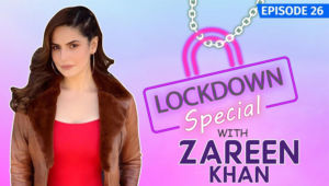 Zareen Khan's Heart-To-Heart Chat On Being Locked Down Due To The Coronavirus Outbreak