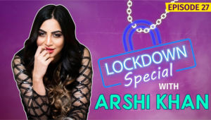 Arshi Khan's UNCENSORED Take On Being Self-Quarantined Like Bigg Boss In The Coronavirus Lockdown